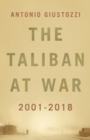 The Taliban at War : 2001 - 2018 - Book