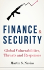 Finance and Security : Global Vulnerabilities, Threats and Responses - Book