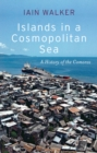 Islands in a Cosmopolitan Sea : A History of the Comoros - Book