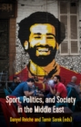 Sport, Politics, and Society In the Middle East - Book