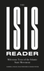 The ISIS Reader : Milestone Texts of the Islamic State Movement - Book