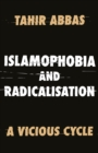 Islamophobia and Radicalisation : A Vicious Cycle - Book
