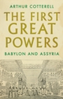 The First Great Powers : Babylon and Assyria - Book