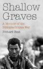 Shallow Graves : A Memoir of the Ethiopia-Eritrea War - Book