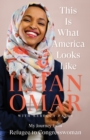 This Is What America Looks Like : My Journey from Refugee to Congresswoman - Book