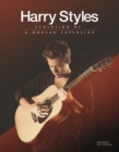 Harry Styles: Evolution of a Modern Superstar - Book