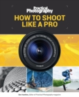Practical Photography: How to Shoot Like a Pro - Book