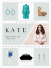 Kate: How to Dress Like a Style Icon - Book