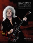 Brian May's Red Special : The Story of the Home-made Guitar that Rocked Queen and the World - Book