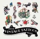 Vintage Tattoos: A Sourcebook for Old-School Designs and Tat - Book