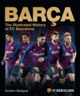 Barca : The Illustrated History of FC Barcelona - Book