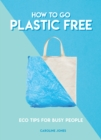 How to Go Plastic Free - Book