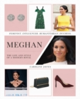Meghan : The Life and Style of a Modern Royal - Book