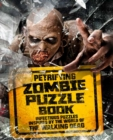 Petrifying Zombie Puzzle Book : Infectious puzzles inspired by the world of The Walking Dead - Book