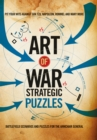 Art of War Strategic Puzzles : Battlefield scenarios and puzzles for the armchair general - Book