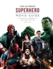 The Ultimate Superhero Movie Guide : The definitive handbook for comic book film fans - Book