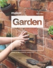 Maker.Garden : 15 Step-by-Step Projects for Outdoor Living - Book