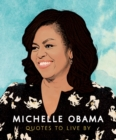 Michelle Obama - Quotes to Live By - Book
