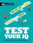 Mensa - Test Your IQ : Twenty IQ tests from the masters of intelligence - Book
