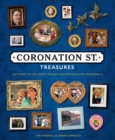 Coronation Street Treasures : The Story of the Street in Rare Photographs and Memorabilia - Book