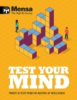 Mensa - Test Your Mind : Twenty IQ Tests From The Masters of Intelligence - Book