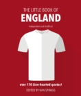 The Little Book of England Football : More than 170 quotes celebrating the Three Lions - Book