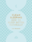 Clean Sleeping : How to Sleep Better Naturally - Book