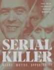 Serial Killer : Over 100 of the World's Deadliest Murderers - Book