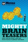 Mensa - Mighty Brain Teasers : Increase your self-knowledge with hundreds of quizzes - Book