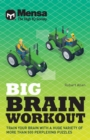 Mensa - Big Brain Workout : Unleash your mind power with more than 500 puzzles - Book