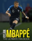Kylian Mbappe: The Ultimate Fan Book - Book