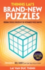 Thinh Lai's Brand-New Puzzles : Original Puzzles Created by the Vietnamese Puzzle Master - Book