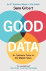 Good Data : An Optimist's Guide to Our Digital Future - Book