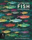 There are Fish Everywhere - Book