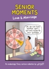 Senior Moments: Love & Marriage : An endearingly funny cartoon collection by Whyatt - Book