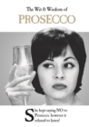 The Wit and Wisdom of Prosecco : the perfect Mother's Day gift  from the BESTSELLING Greetings Cards Emotional Rescue - Book
