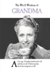 The Wit and Wisdom of Grandma : the perfect mother's day gift  from the BESTSELLING Greetings Cards Emotional Rescue - Book
