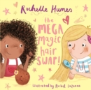 The Mega Magic Hair Swap! : The debut book from TV personality, Rochelle Humes - Book