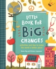 Little Book for Big Changes : Activities and tips to make the world a better place - eBook