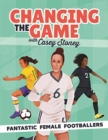 Changing the Game: Fantastic Female Footballers - Book