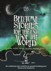 Ink Tales: Bedtime Stories for the End of the World : Six traditional tales retold by six ground-breaking poets - Book