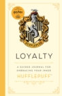 Harry Potter: Loyalty : A guided journal for cultivating your inner Hufflepuff - Book