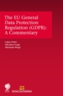 The EU General Data Protection Regulation (GDPR) : A Commentary - Book