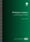 Pitching for Lawyers : Using Marketing Communications Techniques to Improve your Win Ratio - Book
