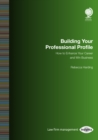 Building your Professional Profile : How to Enhance your Career and Win Business - eBook