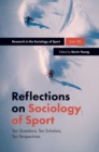 Reflections on Sociology of Sport : Ten Questions, Ten Scholars, Ten Perspectives - eBook