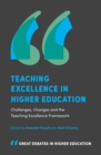 Teaching Excellence in Higher Education : Challenges, Changes and the Teaching Excellence Framework - eBook