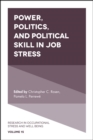 Power, Politics, and Political Skill in Job Stress - Book