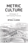 Metric Culture : Ontologies of Self-Tracking Practices - Book