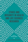 Ethics and Integrity in Health and Life Sciences Research - Book